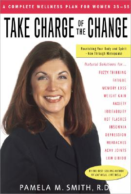 Image for TAKE CHARGE OF THE CHANGE COMPLETE WELLNESS PLAN FOR WOMEN