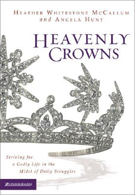Image for Heavenly Crowns: Striving for a Godly Life in the Midst of Daily Struggles