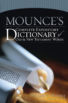 Image for Mounce's Complete Expository Dictionary of Old and New Testament Words