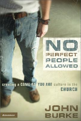 Image for No Perfect People Allowed: Creating A Come As You Are Culture in the Church