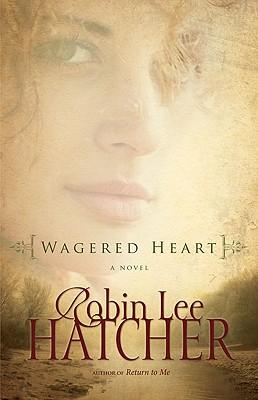 Wagered Heart, Robin Lee Hatcher