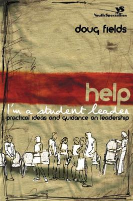 Image for Help! I'm A Student Leader!: Practical Ideas And Guidance On Leadership