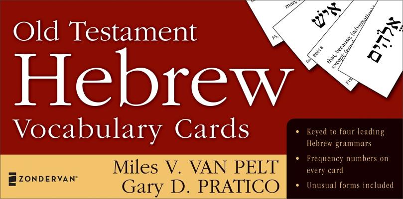 Old Testament Hebrew Vocabulary Cards (The Zondervan Vocabulary Builder Series), Miles V. Van Pelt