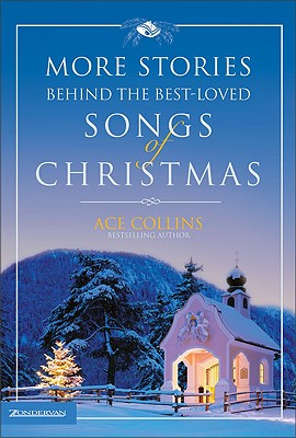 Image for More Stories Behind the Best-Loved Songs of Christmas