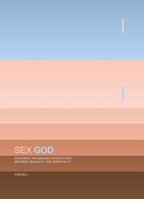 Image for Sex God: Exploring the Endless Connections between Sexuality and Spirituality