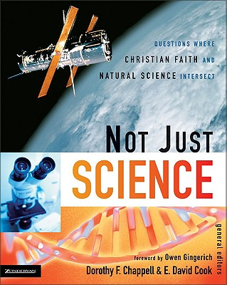 Image for Not Just Science: Questions Where Christian Faith and Natural Science Intersect
