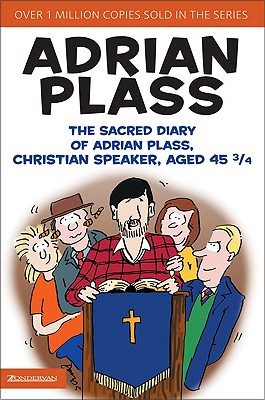 The Sacred Diary of Adrian Plass, Christian Speaker, Aged 45 3/4, Plass, Adrian