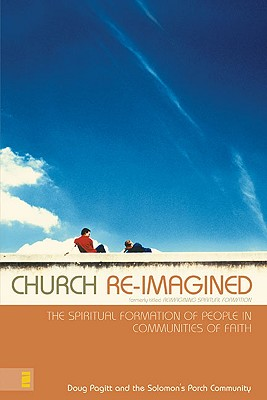 Image for Church Re-Imagined: The Spiritual Formation of People in Communities of Faith (Emergentys)