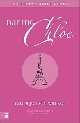 Daring Chloe (A Getaway Girls), Laura Jensen Walker