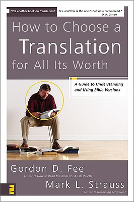 Image for How to Choose a Translation for All Its Worth: A Guide to Understanding and Using Bible Versions