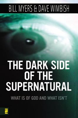 Image for The Dark Side of the Supernatural: What Is of God and What Isn't
