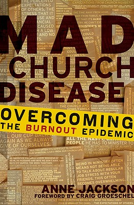 Image for Mad Church Disease: Overcoming the Burnout Epidemic
