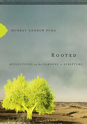 Image for Rooted: Reflections on the Gardens in Scripture