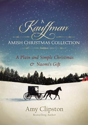 Image for A Kauffman Amish Christmas Collection (Kauffman Amish Bakery Series)