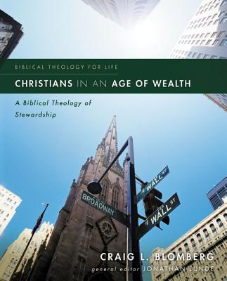 Christians in an Age of Wealth: A Biblical Theology of Stewardship. Biblical Theology for Life series
