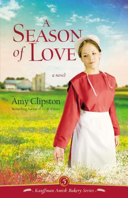 Image for A Season of Love (Kauffman Amish Bakery Series)