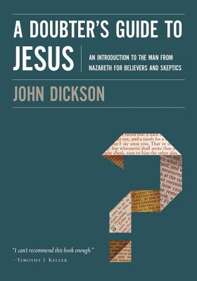 Image for A Doubter's Guide to Jesus: An Introduction to the Man from Nazareth for Believers and Skeptics