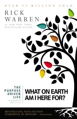 What on Earth Am I Here For? Expanded Edition (The Purpose Driven Life), Warren, Rick