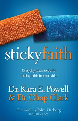 Image for Sticky Faith: Everyday Ideas to Build Lasting Faith in Your Kids