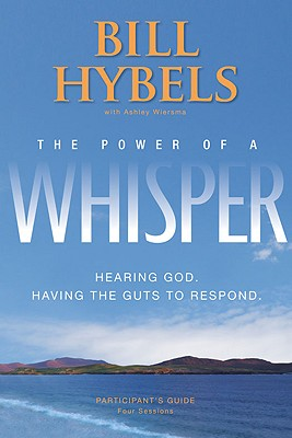 Image for The Power of a Whisper Participant's Guide: Hearing God, Having the Guts to Respond