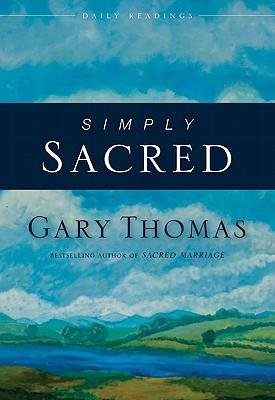 Simply Sacred: Daily Readings, Gary Thomas