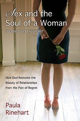 Image for Sex and the Soul of a Woman: How God Restores the Beauty of Relationship from the Pain of Regret