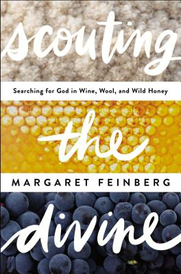 Image for Scouting the Divine: Searching for God in Wine, Wool, and Wild Honey