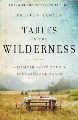 """Image for """"Tables in the Wilderness: A Memoir of God Found, Lost, and Found Again"""""""