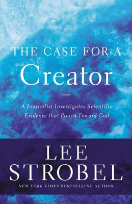 Image for The Case for a Creator: A Journalist Investigates Scientific Evidence That Points Toward God (Case