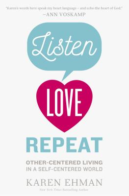 Image for Listen, Love, Repeat: Other-Centered Living in a Self-Centered World