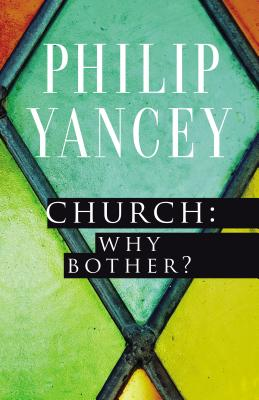 Image for Church: Why Bother?