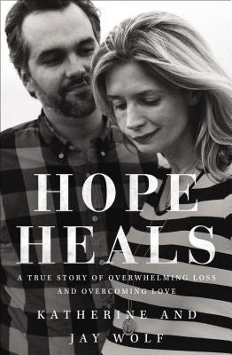 Image for Hope Heals: A True Story of Overwhelming Loss and Overcoming Love