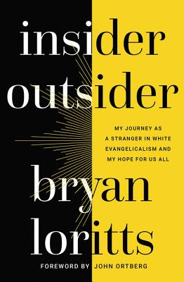Image for Insider Outsider: My Journey as a Stranger in White Evangelicalism and My Hope for Us All