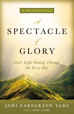 Image for A Spectacle of Glory: God's Light Shining Through Me Every Day