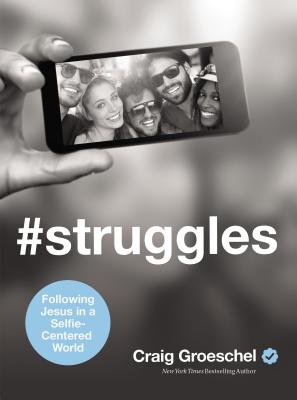 Image for #Struggles: Following Jesus in a Selfie-Centered World