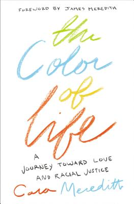 Image for The Color of Life: A Journey toward Love and Racial Justice
