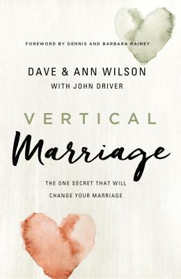 Image for Vertical Marriage: The One Secret That Will Change Your Marriage