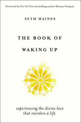 Image for The Book of Waking Up: Experiencing the Divine Love That Reorders a Life