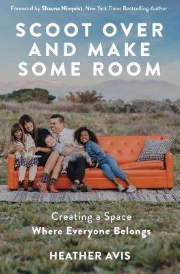 Image for Scoot Over and Make Some Room: Creating a Space Where Everyone Belongs