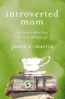 Image for Introverted Mom: Your Guide to More Calm, Less Guilt, and Quiet Joy