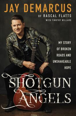 Image for Shotgun Angels: My Story of Broken Roads and Unshakeable Hope