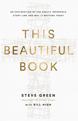 Image for This Beautiful Book: An Exploration of the Bible's Incredible Story Line and Why It Matters Today