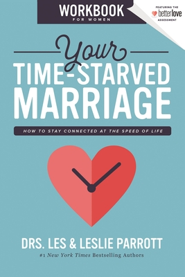 Image for Your Time-Starved Marriage Workbook for Women: How to Stay Connected at the Speed of Life