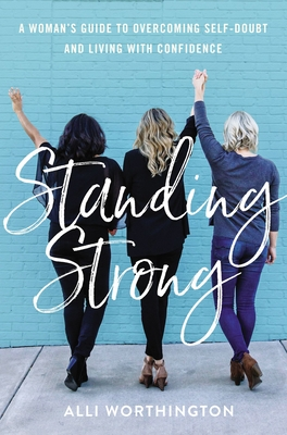 Image for Standing Strong: A Woman's Guide to Overcoming Adversity and Living with Confidence