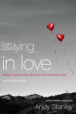 Image for Staying in Love Participant's Guide: Falling in Love Is Easy, Staying in Love Requires a Plan