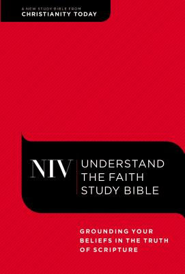 "Image for ""NIV, Understand the Faith Study Bible, Hardcover: Grounding Your Beliefs in the Truth of Scripture"""