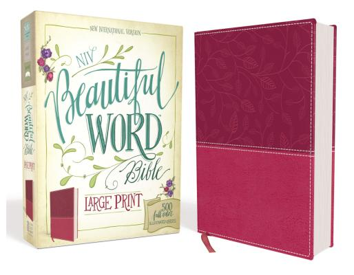 NIV, Beautiful Word Bible, Large Print, Leathersoft, Pink: 500 Full-Color Illustrated Verses, Zondervan
