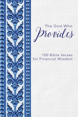 Image for The God Who Provides: 100 Bible Verses for Financial Wisdom