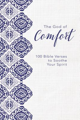 Image for The God of Comfort: 100 Bible Verses to Soothe Your Spirit
