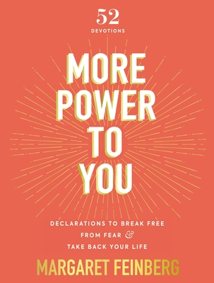 Image for More Power to You: Declarations to Break Free from Fear and Take Back Your Life